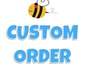 Custom Order for Colleen Z.