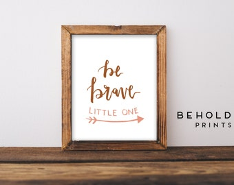 Baby Gift, Be Brave Little One, Woodland Nursery, Arrow Nursery, Nursery Print, Nursery Art, Baby Print, Nursery Wall Decor, Nursery Decor