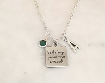Personalized Be the change you wish to see in the world Necklace