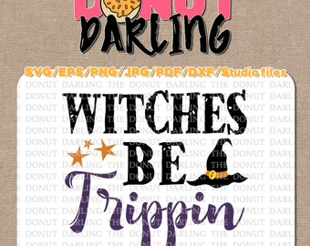 Instant Download: Witches be Trippin, Halloween File Cutting Files  etc. svg / eps / pdf / dxf / png / jpg / Halloween SVG