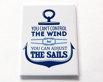 Inspirational Magnet, Fridge magnet, Kitchen magnet, ACEO, Magnet, Blue, You can't control the wind, but you can adjust the sails (5596)