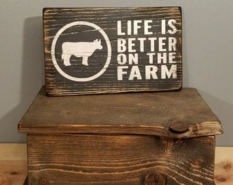 Life is Better on the Farm , hand painted, distressed, wooden sign.