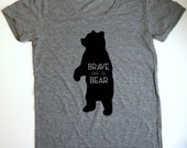 Brave as a Bear - Womens Tee Shirt - Mama Bear - Brave Bear - Grey Vintage feel Shirt
