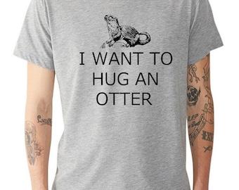 I want to Hug an OTTER Mens T Shirt