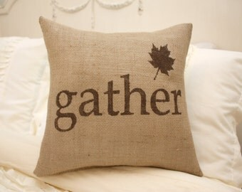 Burlap Pillow / Gather Pillow / Gather / Autumn Decor