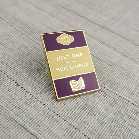 Just One More Chapter Enamel Pin - Book Lover Pin Badge - Book Cover - Literary Gift - Geek Gift for Book Lover - Book Jewellery