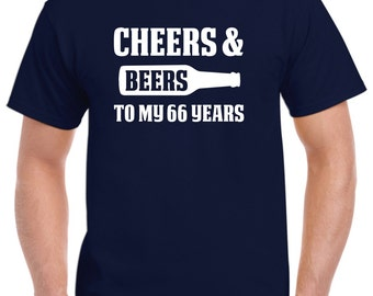 66th Birthday Gift-Cheers and Beers to my 66 Years Old 66th Birthday Shirt for Him or Her
