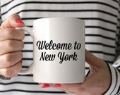 Welcome to New York City NYC Coffee Mug Tea Cup Modern Housewares Inspirational Typography Design
