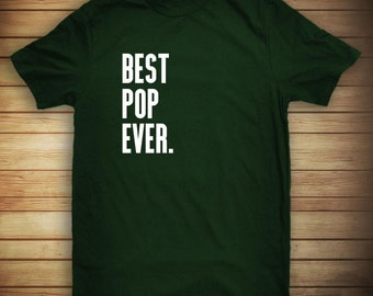 Best Pop Ever Shirt, gift idea for dad, grandpa, father's day - ID: 873
