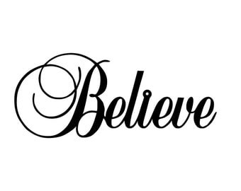 Believe metal sign - Believe sign