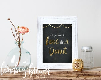 All You Need is Love and a Donut Sign Wedding or Bridal Shower- Digital Art - Gold and Black - Photo Booth Photo - Wedding Sign 8x10