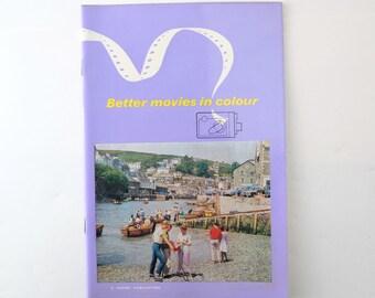 Vintage Kodak Better Movies in Colour Booklet Cine Film 1960s Publication