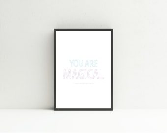 You Are Magical // Instant Download