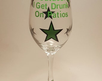 I'm Outdoorsy I Get Drunk On Patios Wine Glass, Funny Wine Glass, Hilarious Wine Glass, Funny Gift,Personalized Wine Glass,Custom Wine glass