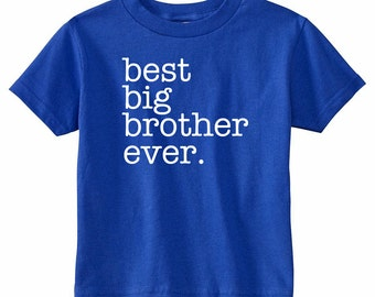 "Big Brother Shirt | ""best big brother ever."" 