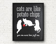 Cat, Cat Lover, Cat PRINTABLE, Cats are like Potato Chips, Cat Wall Art, Cat Quote, Cat Lover Gift, Black and White, 8x10, Digital Download