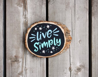 "Live Simply - 6"" x 5"" 