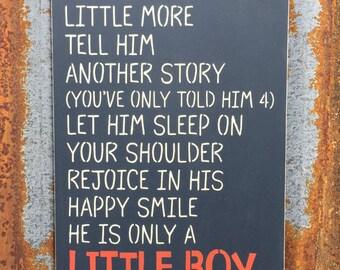 Hold him a little longer -Handmade Wood Sign