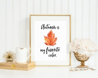 My Favorite Color is October Quote Printable Art Print, 8x10 Watercolor Maple Leaf, Autumn Leaf Print, Fall Printable, Home Decor, Download