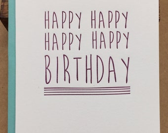 HAPPY HAPPY BIRTHDAY - Letterpress Card