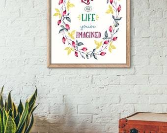 Live The Life You've Imagined art print   -Watercolor Flowers Frame Poster,typography- Modern Home, Kids Room,8x10,11x14 ,NO,582