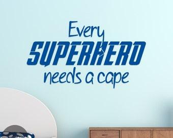 Every Superhero Needs A Cape Vinyl Wall Decal Sticker