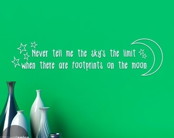 Never Tell Me The Sky's The Limit When There Are Footprints On The Moon Vinyl Wall Decal Sticker