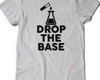Funny Shirt Chemistry T Shirt Mens Womens Ladies Funny Gift Present Science Geek Geekery Nerd Teaching Chemist Graduate Professor Drop Base