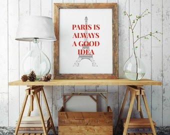 Inspirational Quote, Paris Print, Paris Is Always A Good Idea, Typography Wall Art, Modern Wall Art, Unique Gift Ideas, French Country Decor