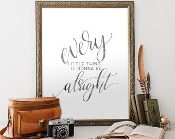 Printable Art Every Little Thing is Gonna be Alright / watercolor, typography, calligrpahy, kids room, minimalist DIY PDF JPEG art print