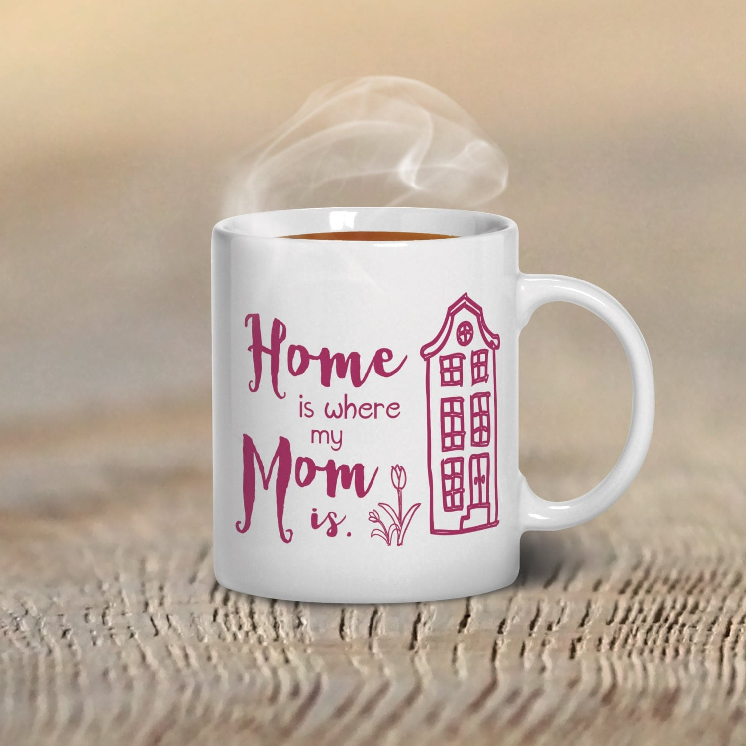 Home Is Where My Mom Is Mothers Day Mug Hand Drawn Mothers Day