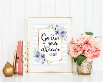 Tangled Quote Go Live Your Dream Rapunzel Purple Gold Nursery Quote Print Printable Wall Art Decor Disney Nursery Quote Watercolor Flowers