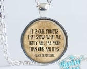 It Is Our Choices That Show What We Truly Are, Quote Necklace, Harry Potter Jewelry, Albus Dumbledore quote, Harry Potter necklace