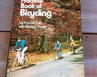 The Practical Book of Bicycling by Frances Call with Merle E Dowd 1974