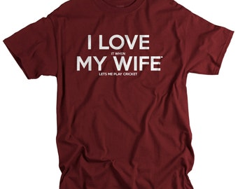 Cricket Gifts - Mens Cricket Shirt - Gifts for Husband from Wife - I Love My Wife Lets Me Cricket TShirts