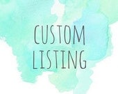 Custom listing for Suzy