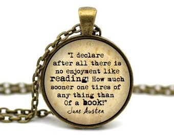 Pride and Prejudice Necklace, 'I declare after all there is no enjoyment like reading' Jane Austen Jewelry, Mr Darcy Jewelry