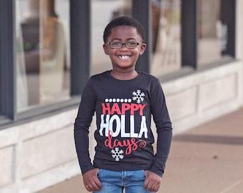 Happy Holla Days - Holidays Tshirt - Holiday Shirt - Boys Christmas Shirt - Boys Xmas Shirt - Boy Holiday Shirt - Shirt for the Holidays
