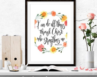 I Can do All Things Through Christ Who Strengthens Me Phillipians 4:13 8x10 and A4 Digital Instant Download For Print
