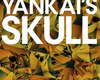Yankai's Skull (Offline Cut)