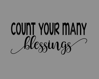 Count Your Many Blessings quote Stencil (Reusable)