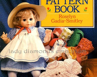 A) 1980's Doll Clothes Pattern Book 70+ Full-Size Patterns All Types of Dolls Roselyn Gadia-Smitley Baby Fashion Toddler Girl Dolls & More