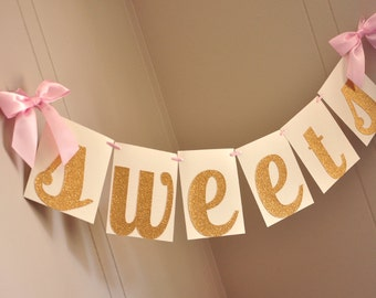 Sweets Banner.  Handcrafted in 2-3 Business Days.  Candy Bar Banner.  Pink and Gold Birthday Decor.