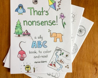 That's nonsense! A silly ABC book to color and read. (for kids of all ages)-Handwritten- PDF digital download