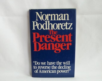 1980 The Present Danger - Norman Podhoretz - Soviet Union Cold War Anti-Communism - Neo-Conservative Commentary - Vintage History Book