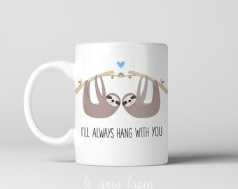 Sloth Coffee Mug Personalized Coffee Mug Friendship coffee mug Funny coffee mug Anniversary Gift Friendship Mug Best Friends Gift