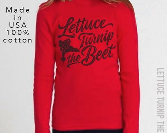 SALE lettuce turnip the beet ® official site - red cotton long sleeve shirt - unisex youth sizes - garden - funny - music - dance - chef
