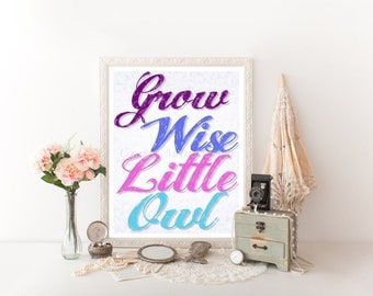 Grow Wise Little Owl Download Print, Owl Printable, Grow Wise Little Owl Digital Download, Owl Decor, Nursery Decor, Nursery Owl 0037