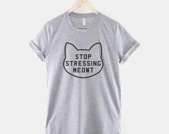 Stop Stressing Meowt Love Cats T-Shirt