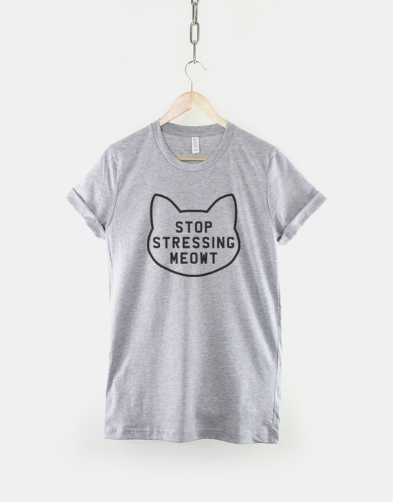 Stop Stressing Meowt Love Cats T-Shirt